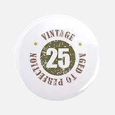 """25th Vintage birthday 3.5"""" Button"""