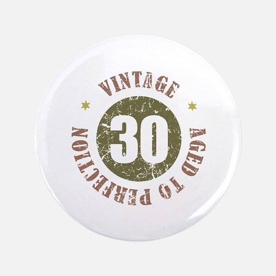 """30th Vintage birthday 3.5"""" Button"""