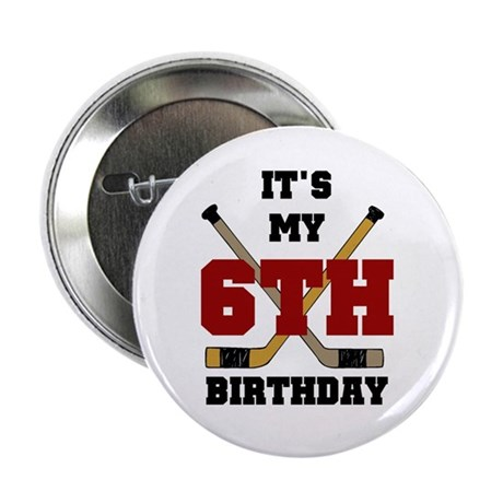 "Hockey 6th Birthday 2.25"" Button (10 pack)"