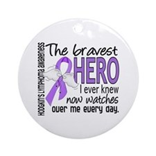 Bravest Hero I Knew H Lymphoma Ornament (Round)