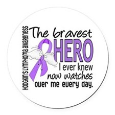 Bravest Hero I Knew H Lymphoma Round Car Magnet