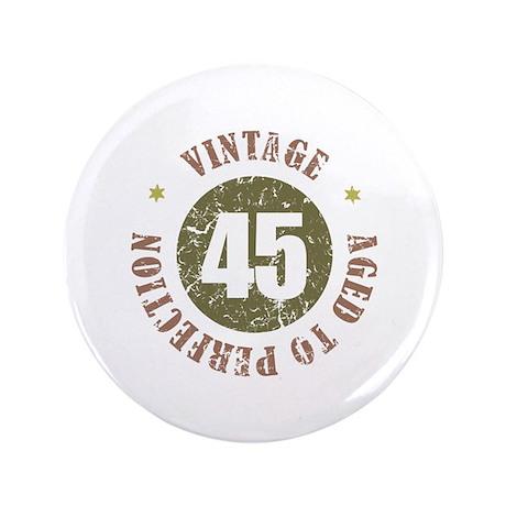 """45th Vintage birthday 3.5"""" Button"""
