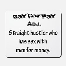Gay for Pay! Mousepad