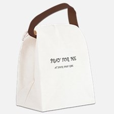 PRAY FOR ME AT YOUR OWN RISK Canvas Lunch Bag