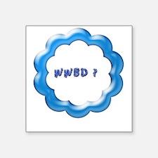 "WWBD blue.jpg Square Sticker 3"" x 3"""