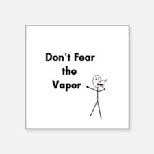 "Don't Fear the Vaper Square Sticker 3"" x 3"""