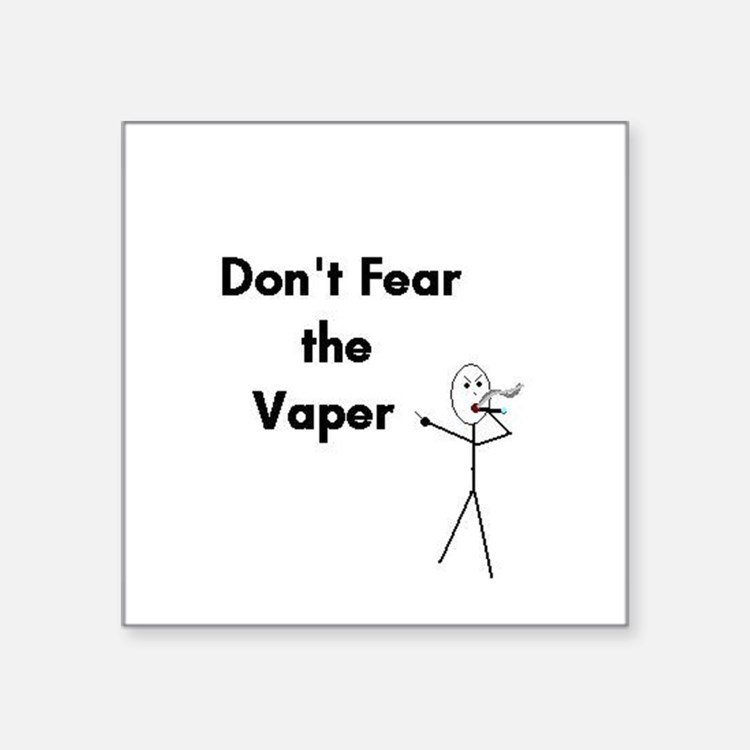 "Don't Fear the Vaper Square Sticker 3"" x 3"""
