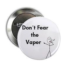 """Don't Fear the Vaper 2.25"""" Button"""