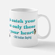 """""""Old Indian Saying"""" Mug"""