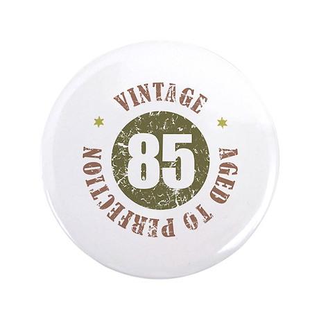 """85th Vintage birthday 3.5"""" Button"""