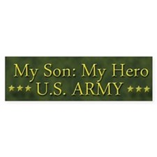 My Son: My Hero U.S. ARMY Bumper Sticker