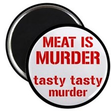 Meat Is Tasty Tasty Murder Magnet
