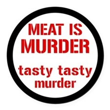 Meat Is Tasty Tasty Murder Round Car Magnet