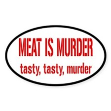 Meat Is Tasty Tasty Murder Decal