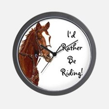 Id Rather Be Riding! Horse Wall Clock