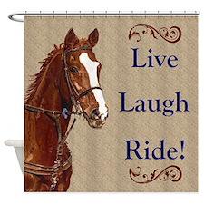 Live! Laugh! Ride! Horse Shower Curtain