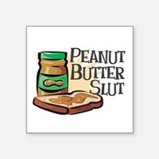 "Peanut Butter Slut Square Sticker 3"" x 3"""