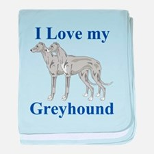 I Love My Greyhound baby blanket