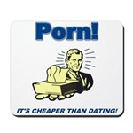 Cheaper than dating Mousepad