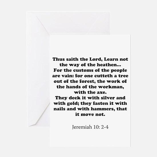 Jeremiah 10: 2-4 Greeting Card