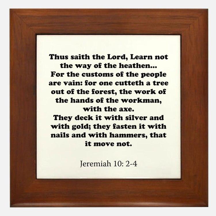 Jeremiah 10: 2-4 Framed Tile