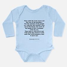 Jeremiah 10: 2-4 Long Sleeve Infant Bodysuit