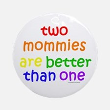 two mommies Ornament (Round)