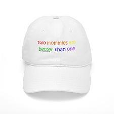 two mommies Baseball Cap
