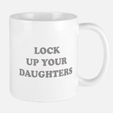 Lock Up Your Daughters Mug