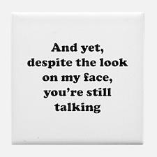 You're Still Talking Tile Coaster