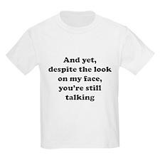 You're Still Talking T-Shirt