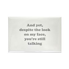 You're Still Talking Rectangle Magnet (10 pack)