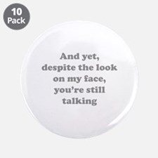 "You're Still Talking 3.5"" Button (10 pack)"
