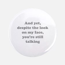 "You're Still Talking 3.5"" Button (100 pack)"