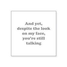 "You're Still Talking Square Sticker 3"" x 3"""