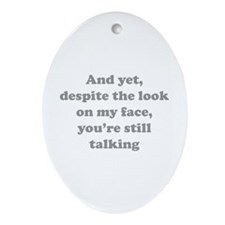 You're Still Talking Ornament (Oval)