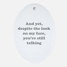 You're Still Talking Ornament (Oval)