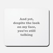 You're Still Talking Mousepad