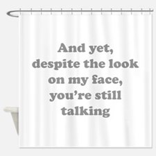 You're Still Talking Shower Curtain