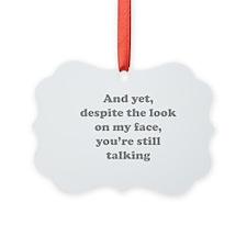 You're Still Talking Ornament