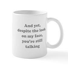 You're Still Talking Small Mugs