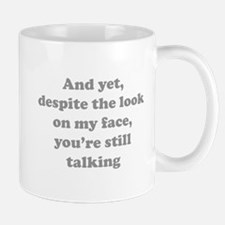 You're Still Talking Small Small Mug