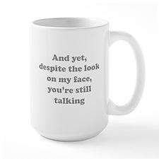 You're Still Talking Ceramic Mugs