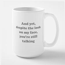 You're Still Talking Coffee Mug