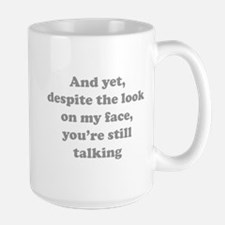 You're Still Talking Large Mug