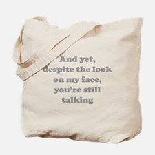 You're Still Talking Tote Bag
