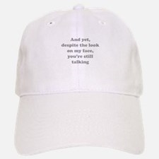 You're Still Talking Baseball Baseball Cap