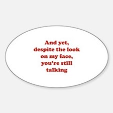 You're Still Talking Sticker (Oval)