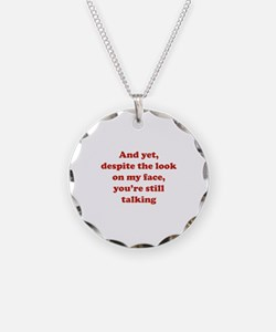 You're Still Talking Necklace