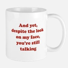 You're Still Talking Mug